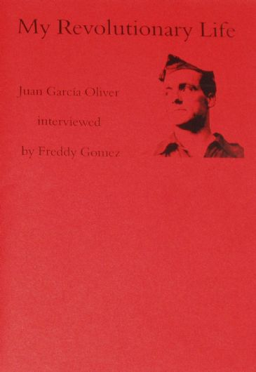 My Revolutionary Life, Juan Garcia Oliver interviewed by Freddy Gomez